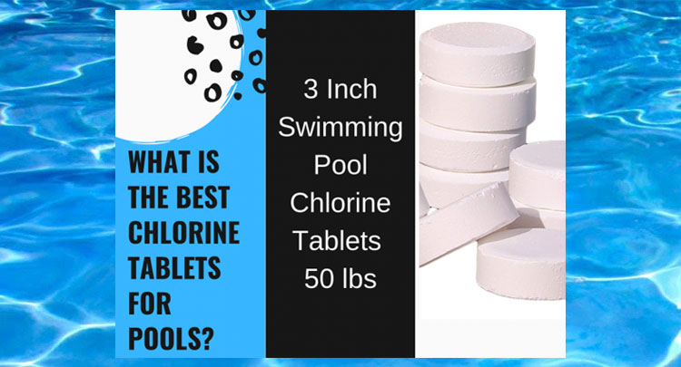 Review on Chlorine Tablets For Pools