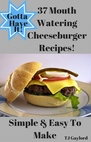 37 Mouth Watering Cheeseburger Recipes