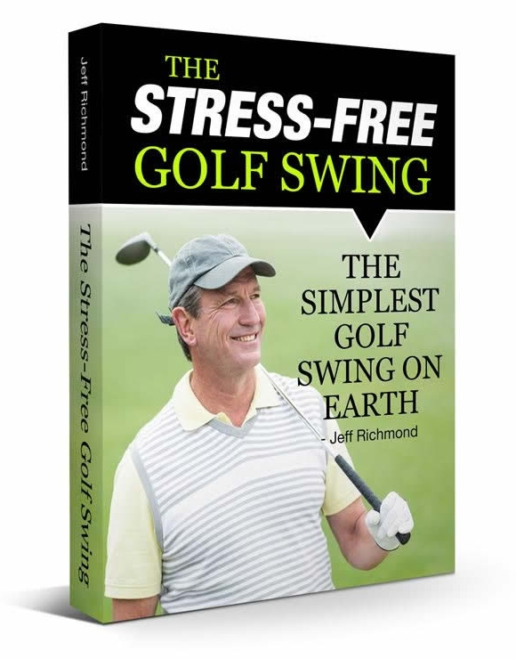 Stress Free Golf System by Jeff Richmond