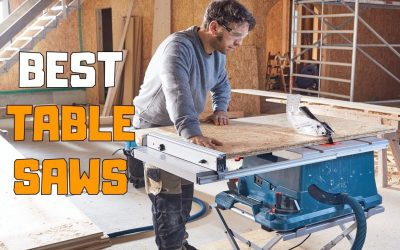 Best Table Saws for Woodworking Review Guide For 2021-2022